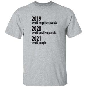 2019 Avoid Negative People 2020 Avoid Positive People 2021 Avoid People Shirt Sundae Gurl2