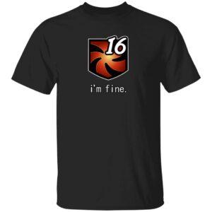 16 I'm Fine Vuln Stacks Shirt Anna